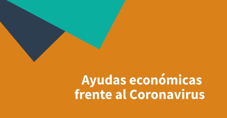 Ayudas económicas frente al Coronavirus