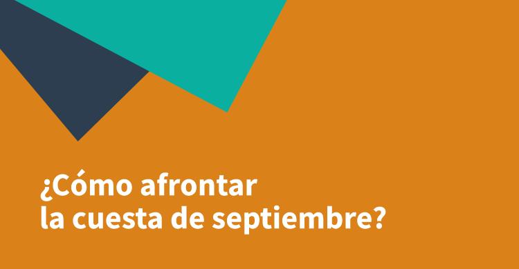 ¿Cómo afrontar la cuesta de septiembre?