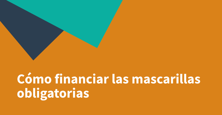 Cómo financiar las mascarillas obligatorias