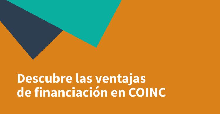 Descubre las ventajas de financiación en COINC