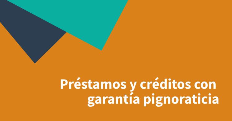 Préstamos y créditos con garantía pignoraticia