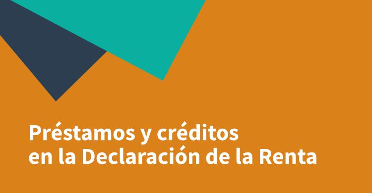 Préstamos y créditos en la Declaración de la Renta