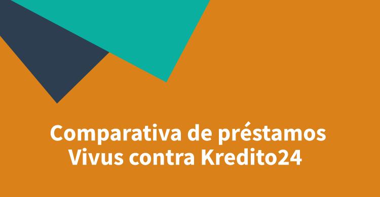 Comparativa de préstamos Vivus contra Kredito24