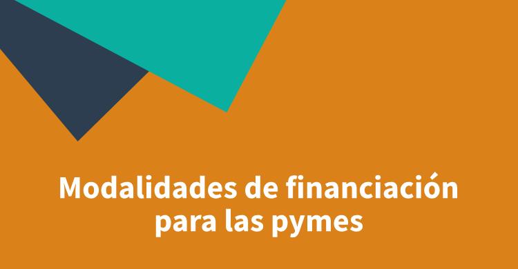 Modalidades de financiación para las pymes
