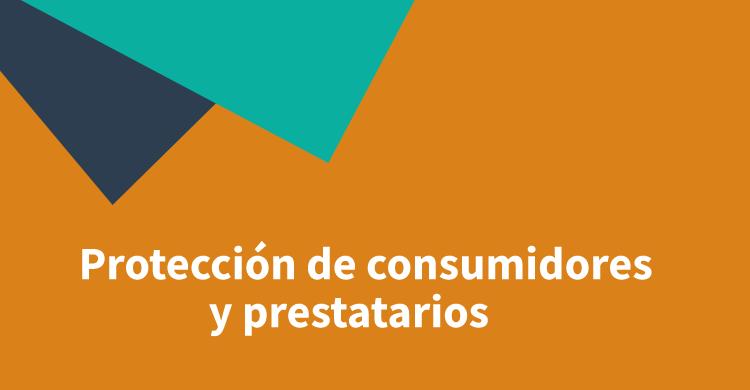 Protección de consumidores y prestatarios