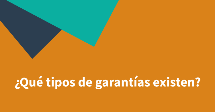 ¿Qué tipos de garantías existen?