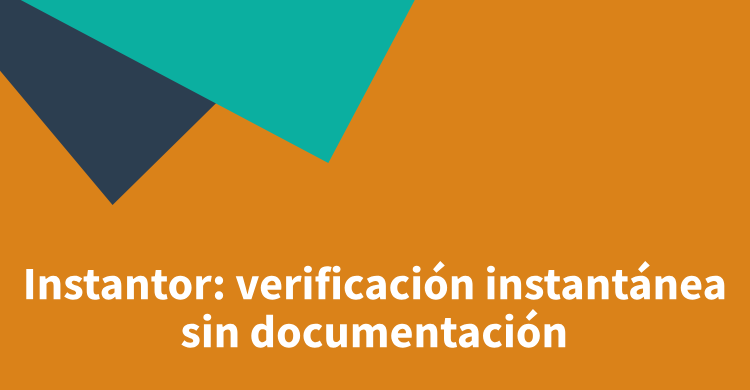 Instantor: verificación instantánea sin documentación